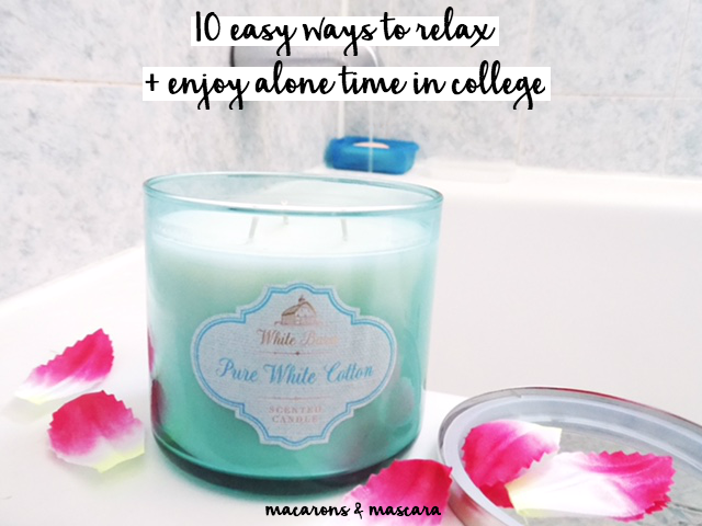 10 easy ways to relax + enjoy alone time in college
