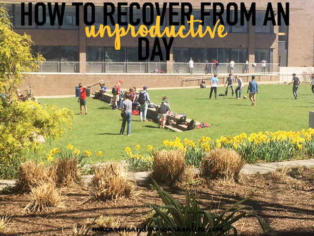 how to recover from an unproductive day