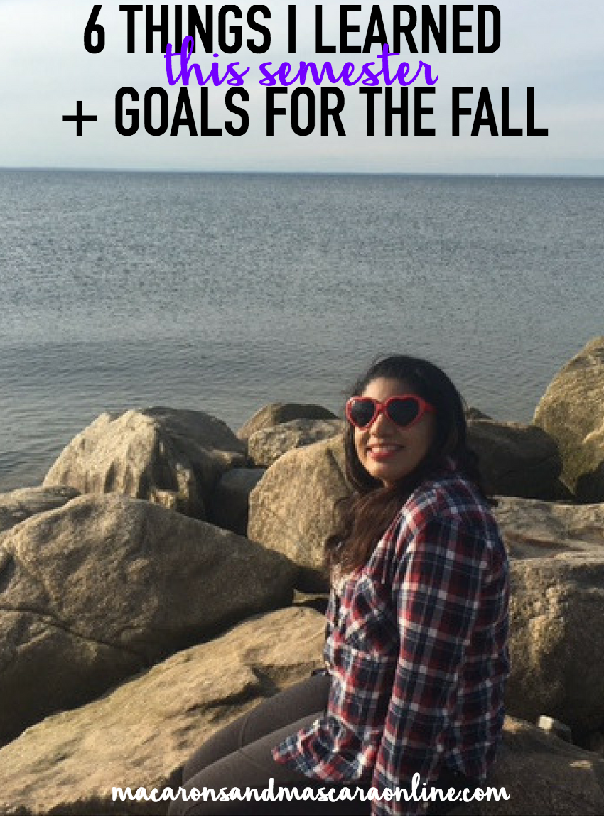 10 Things I Learned This Semester + Fall Goals