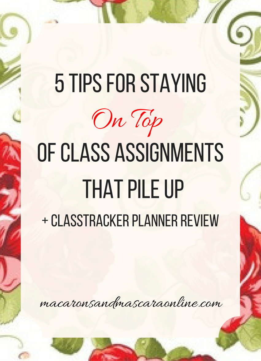 How To Stay On Top Of Your Class Assignments