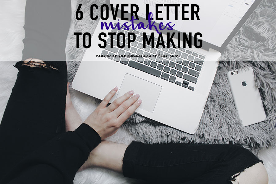 6 Terrible Cover Letter Mistakes To Stop Making Macarons & Mascara